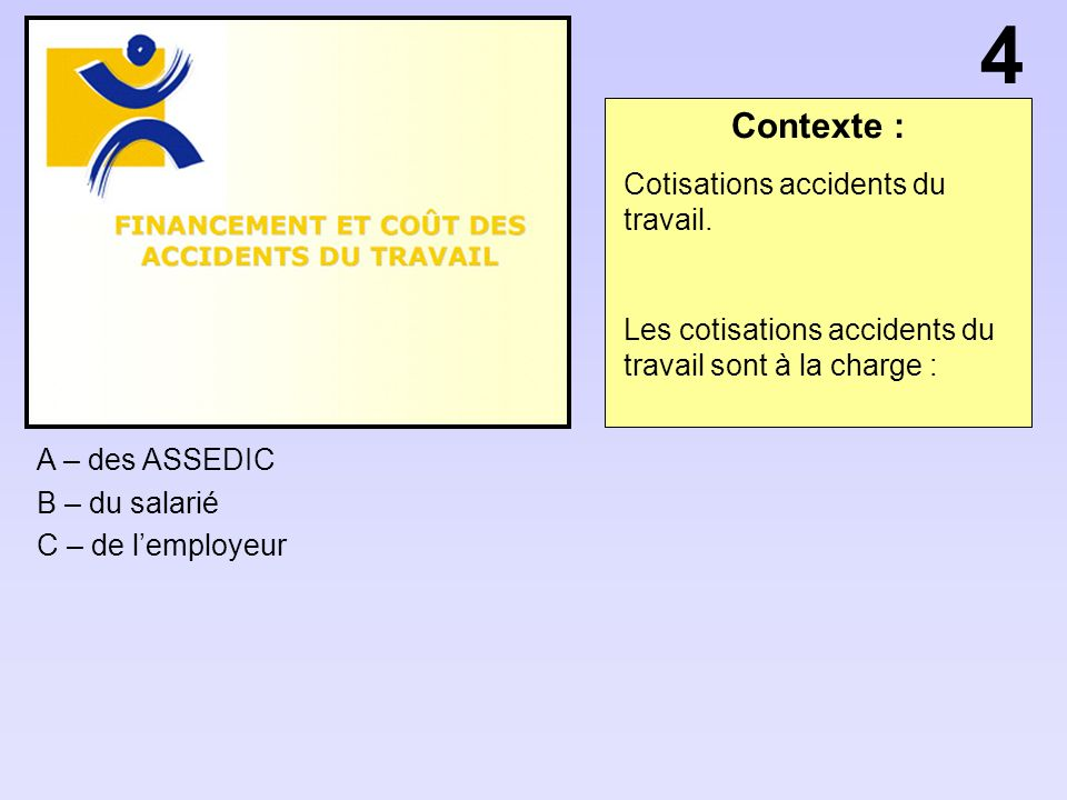 4 Contexte : Cotisations accidents du travail.