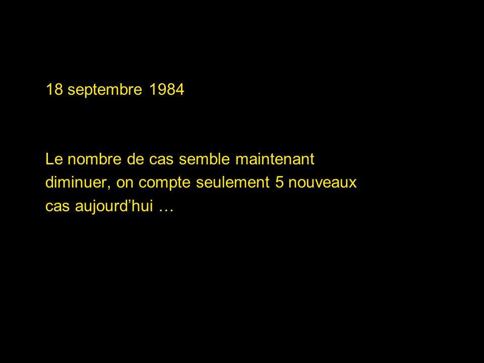 18 septembre 1984 Le nombre de cas semble maintenant.