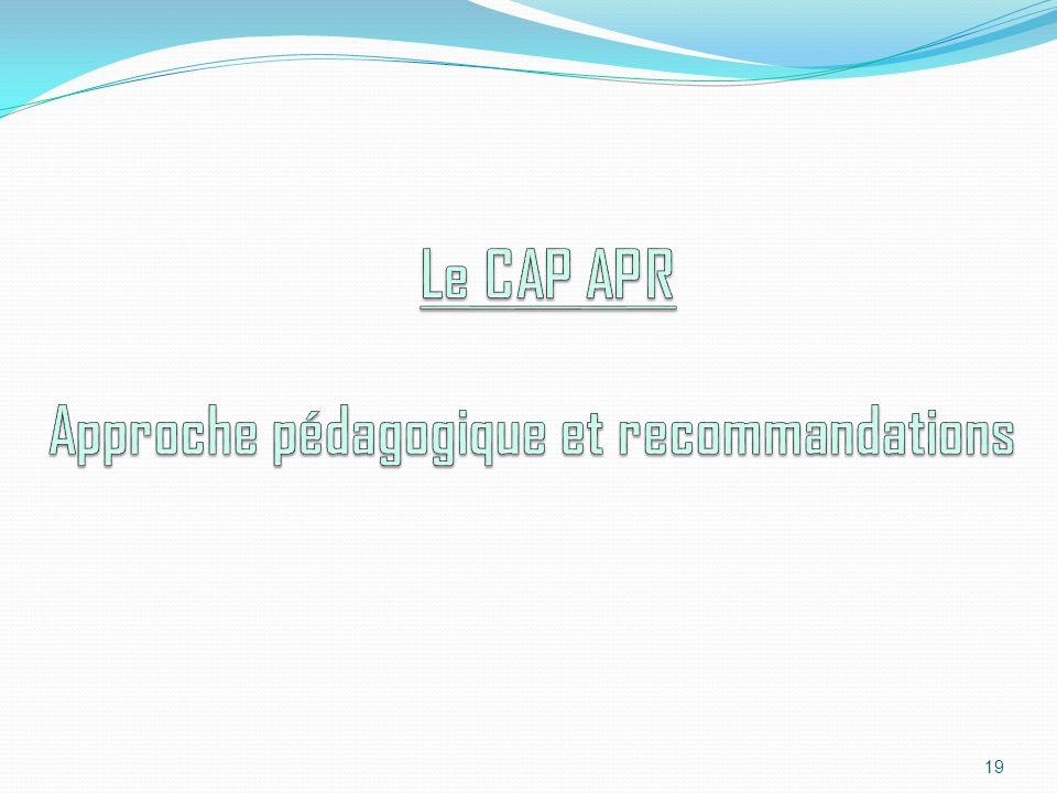 Le CAP APR Approche pédagogique et recommandations