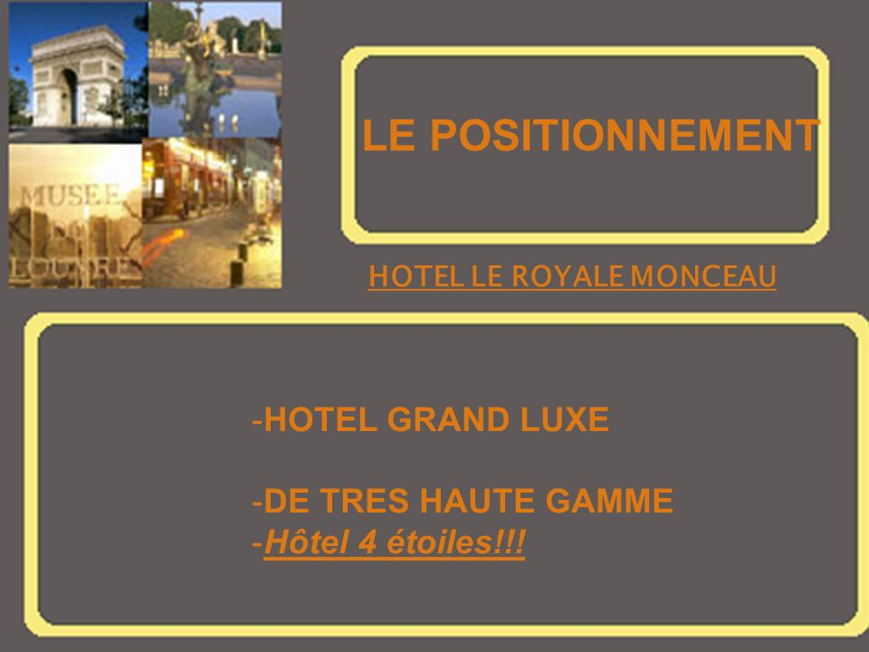 LE POSITIONNEMENT HOTEL GRAND LUXE DE TRES HAUTE GAMME