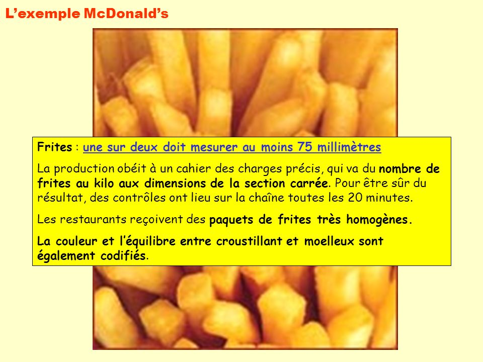 L'exemple McDonald's Frites : une sur deux doit mesurer au moins 75 millimètres.