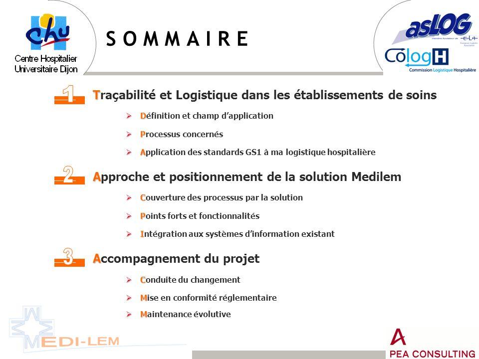 S O M M A I R E 1. Traçabilité et Logistique dans les établissements de soins. Définition et champ d'application.