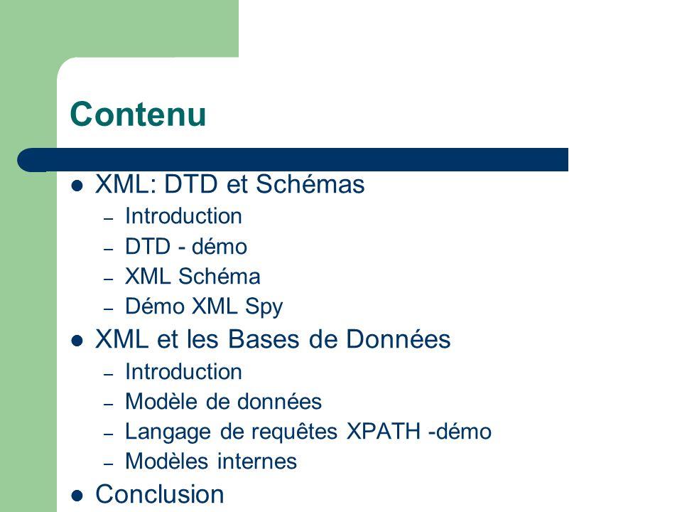 Contenu XML: DTD et Schémas XML et les Bases de Données Conclusion