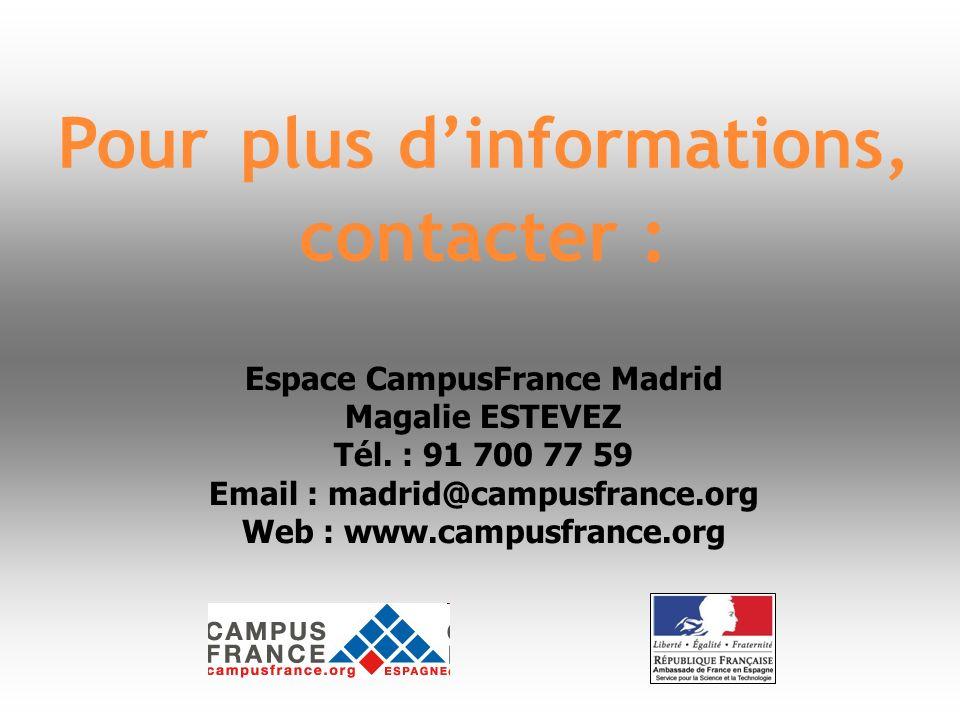 Pour plus d'informations, contacter : Espace CampusFrance Madrid