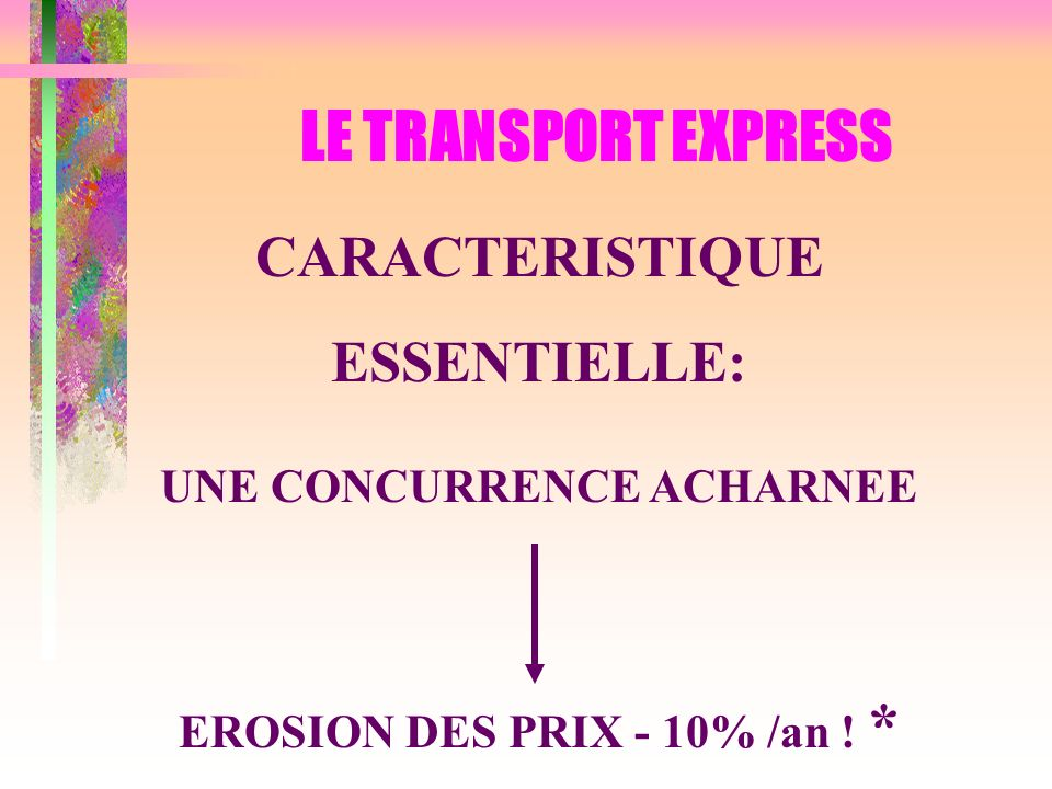 UNE CONCURRENCE ACHARNEE EROSION DES PRIX - 10% /an ! *