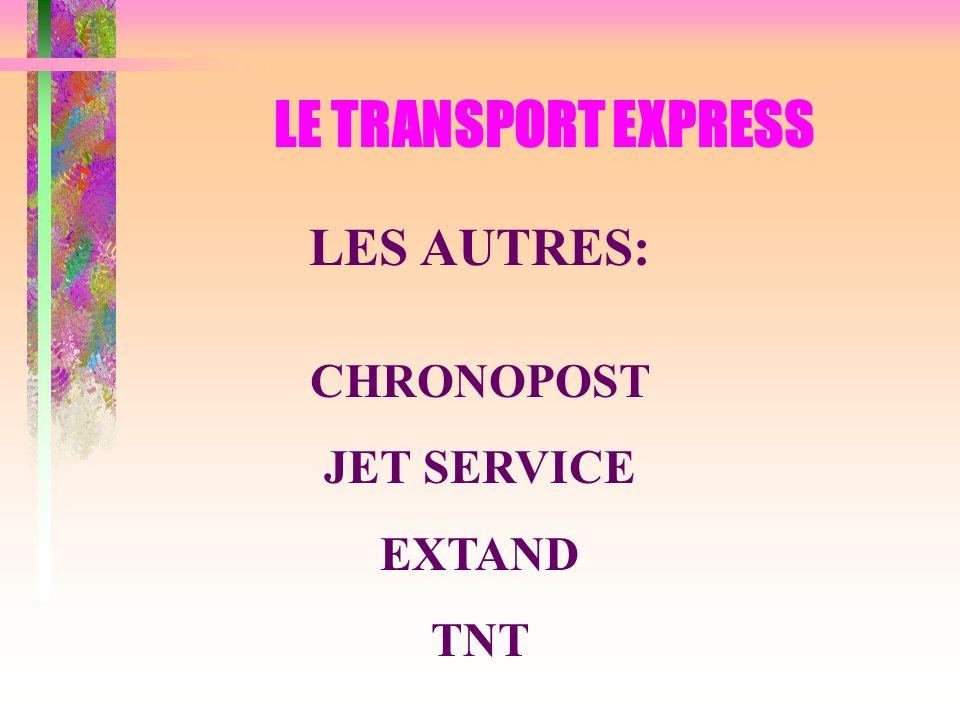 LE TRANSPORT EXPRESS LES AUTRES: CHRONOPOST JET SERVICE EXTAND TNT