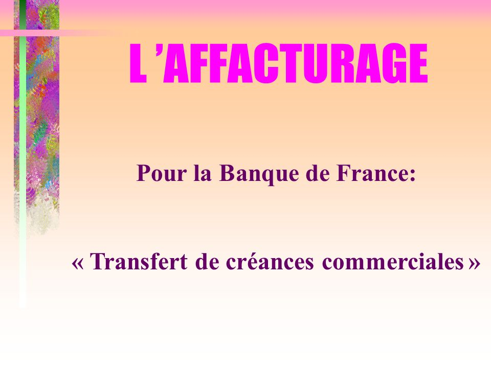 Pour la Banque de France:
