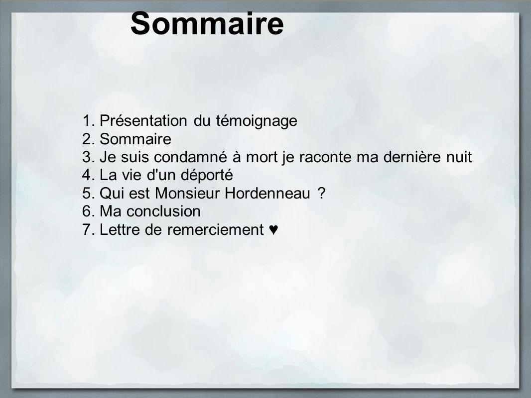 Sommaire 1. Présentation du témoignage 2. Sommaire