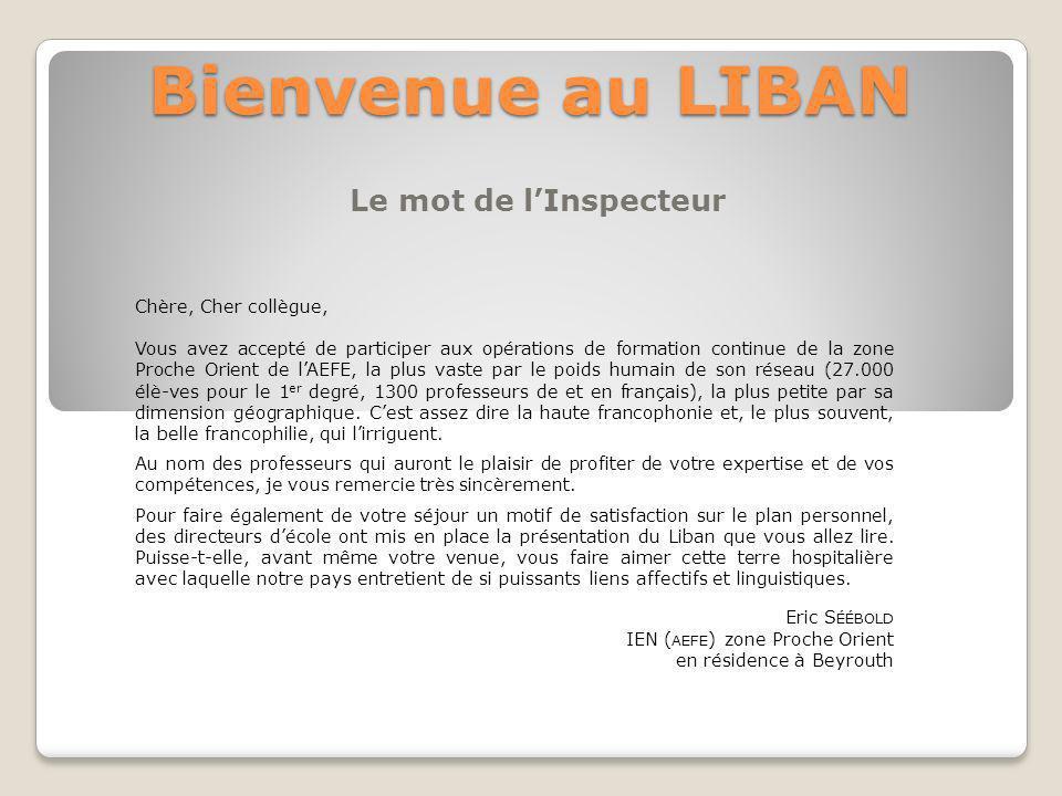 Bienvenue au LIBAN Le mot de l'Inspecteur Chère, Cher collègue,
