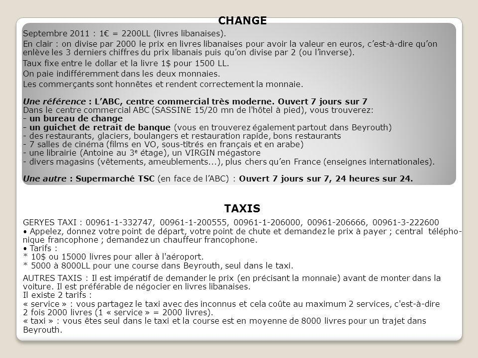 CHANGE TAXIS Septembre 2011 : 1€ = 2200LL (livres libanaises).