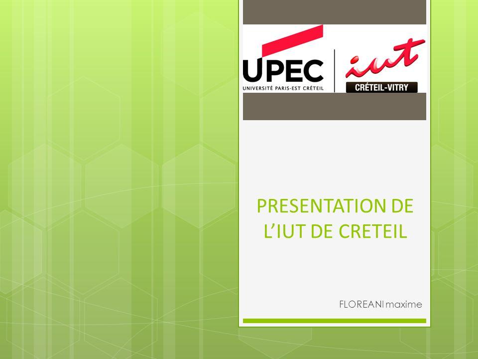 PRESENTATION DE L'IUT DE CRETEIL