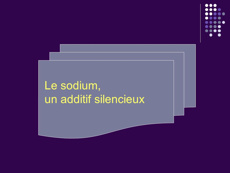 Le sodium, un additif silencieux
