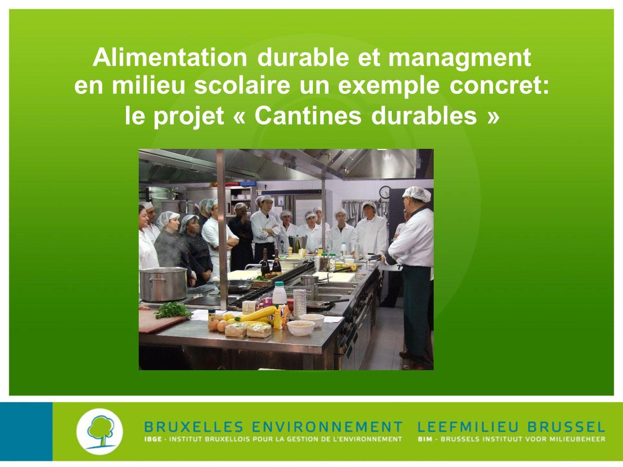 Alimentation durable et managment en milieu scolaire un exemple concret: le projet « Cantines durables »