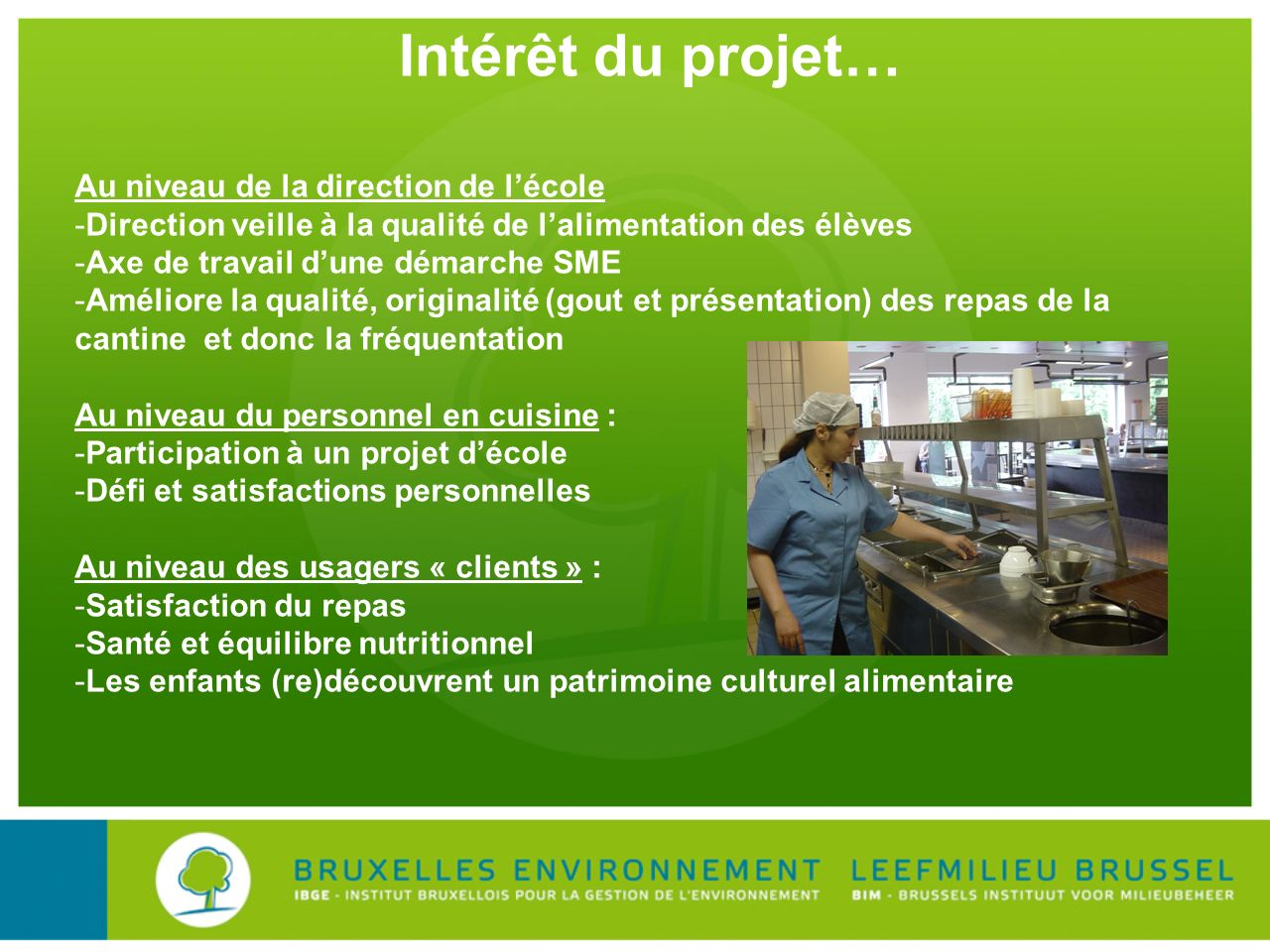 Intérêt du projet… Au niveau de la direction de l'école
