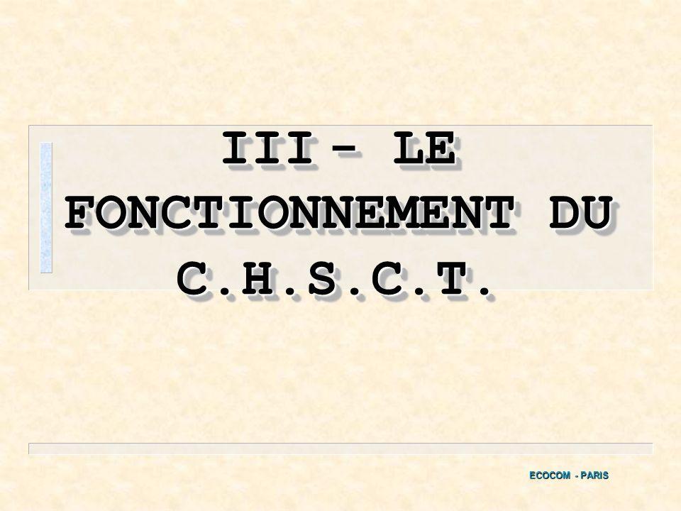 III - LE FONCTIONNEMENT DU C.H.S.C.T.