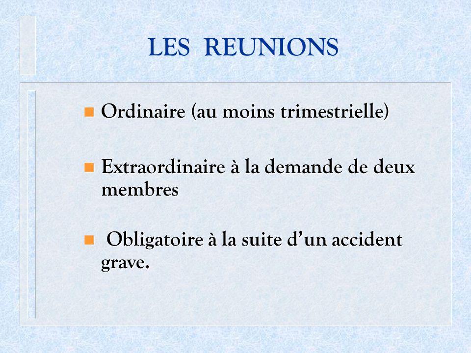 LES REUNIONS Ordinaire (au moins trimestrielle)