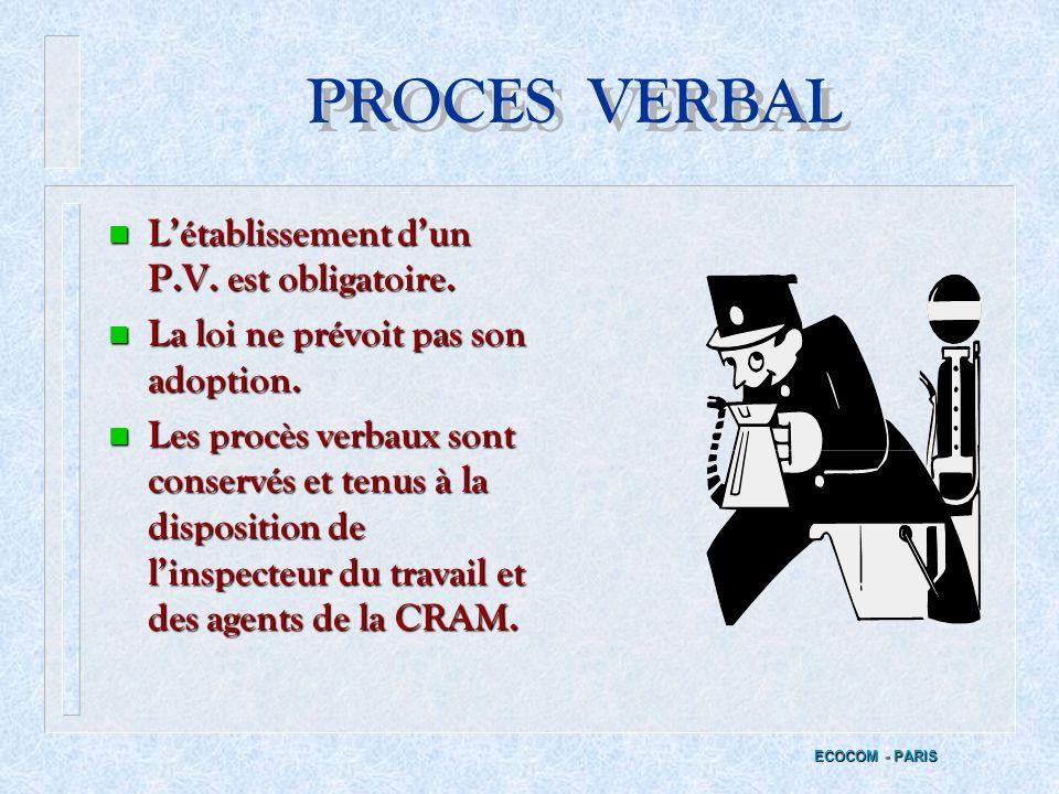 PROCES VERBAL L'établissement d'un P.V. est obligatoire.
