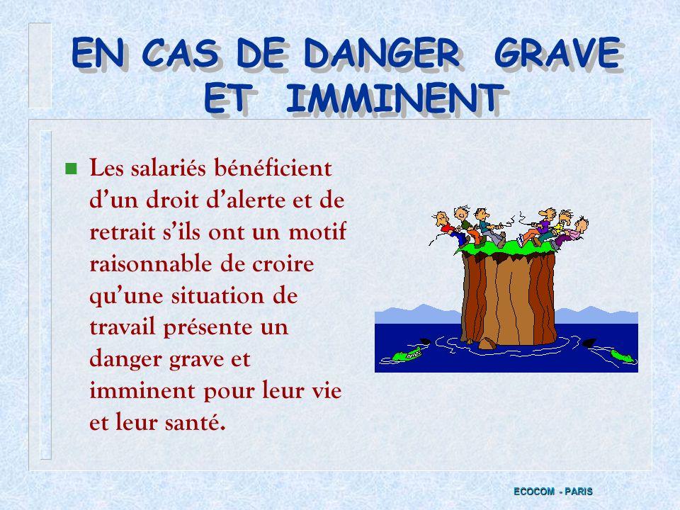 EN CAS DE DANGER GRAVE ET IMMINENT