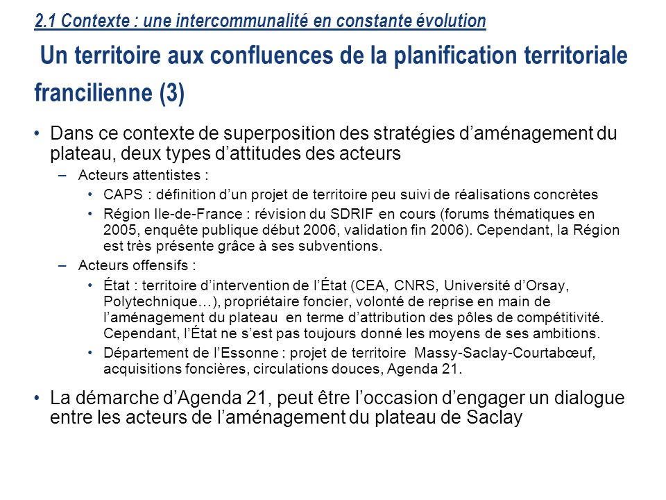 2.1 Contexte : une intercommunalité en constante évolution Un territoire aux confluences de la planification territoriale francilienne (3)