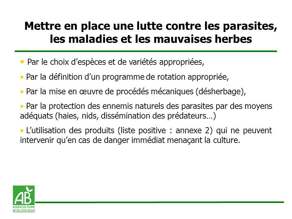 Mettre en place une lutte contre les parasites, les maladies et les mauvaises herbes