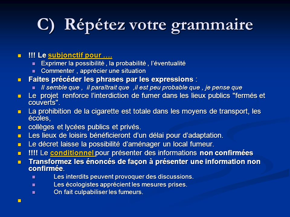 C) Répétez votre grammaire