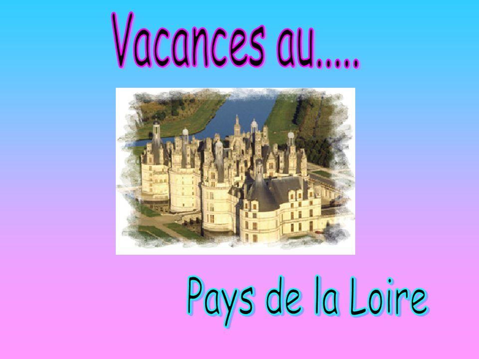 Vacances au..... Pays de la Loire