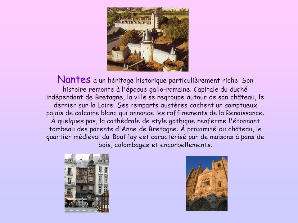 Nantes a un héritage historique particulièrement riche