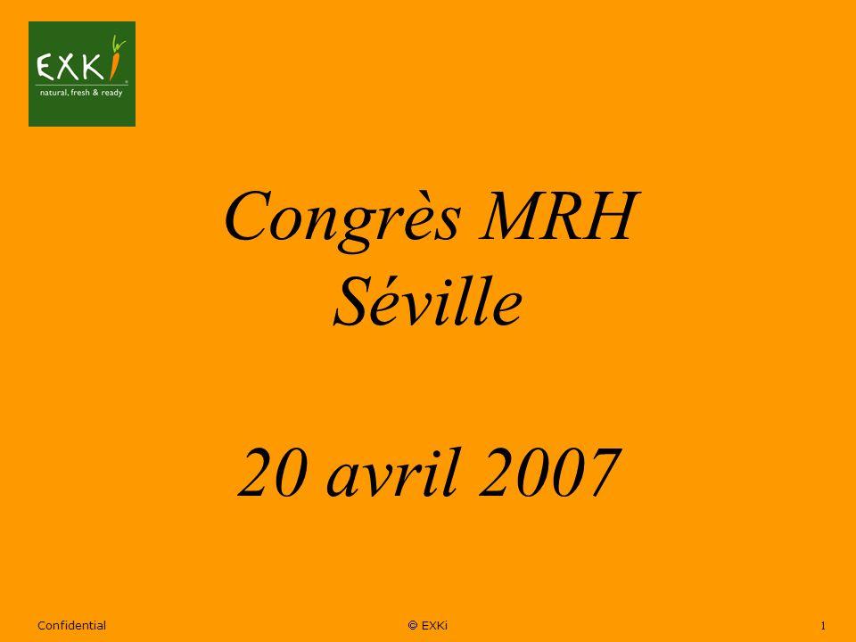 Congrès MRH Séville 20 avril 2007 Confidential  EXKi