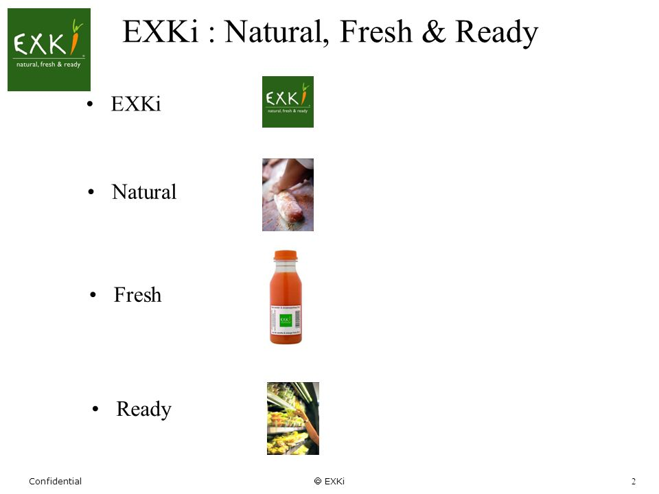 EXKi : Natural, Fresh & Ready
