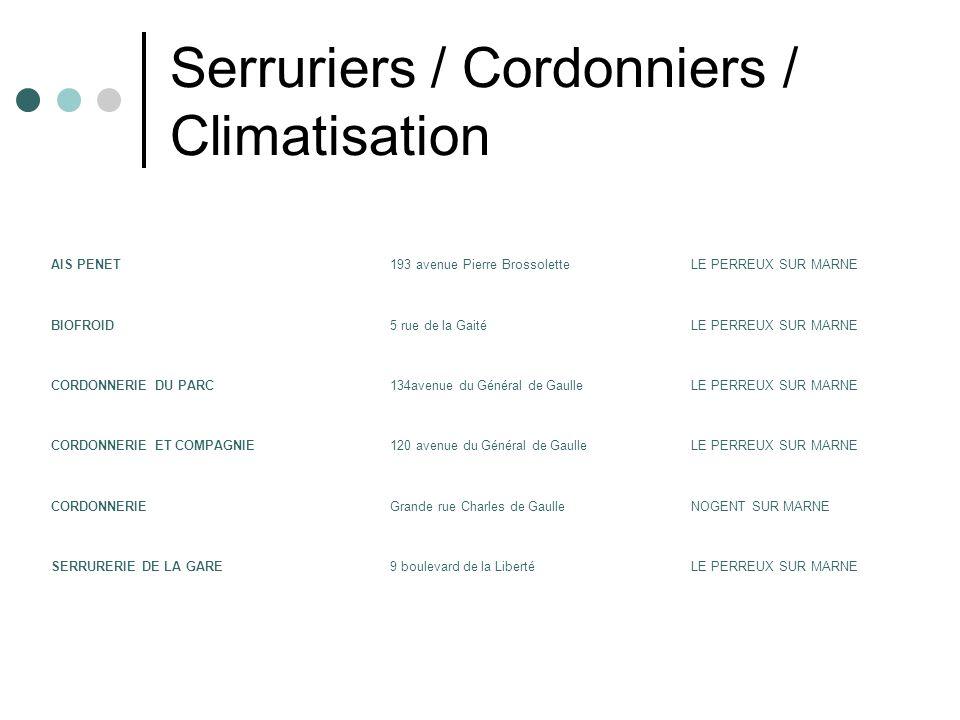 Serruriers / Cordonniers / Climatisation