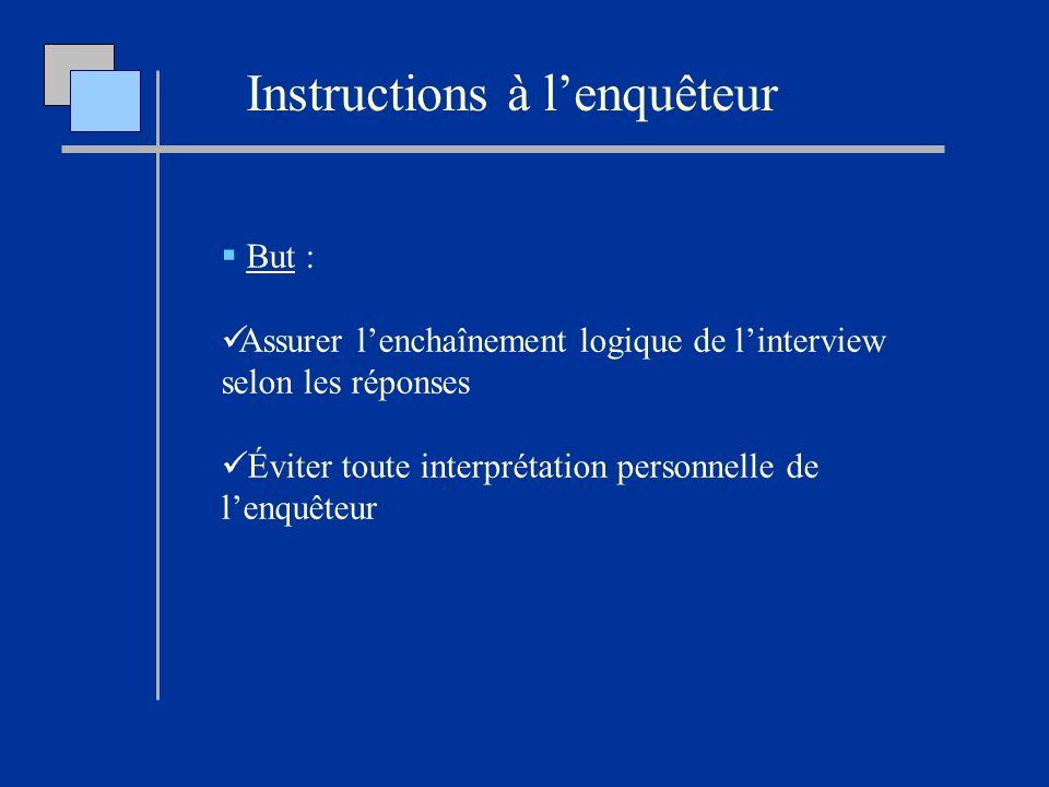 Instructions à l'enquêteur