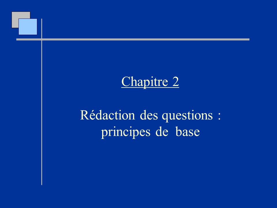 Rédaction des questions : principes de base