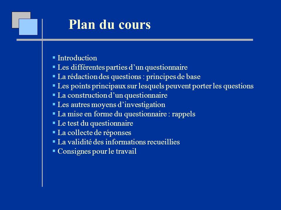 Plan du cours Introduction Les différentes parties d'un questionnaire