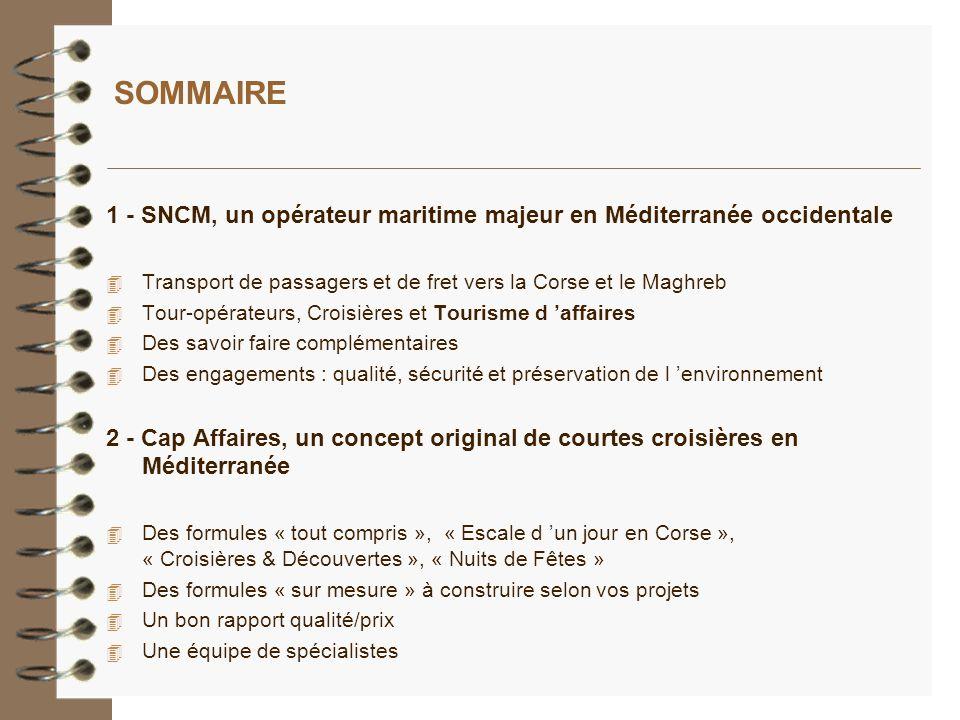 SOMMAIRE 1 - SNCM, un opérateur maritime majeur en Méditerranée occidentale. Transport de passagers et de fret vers la Corse et le Maghreb.