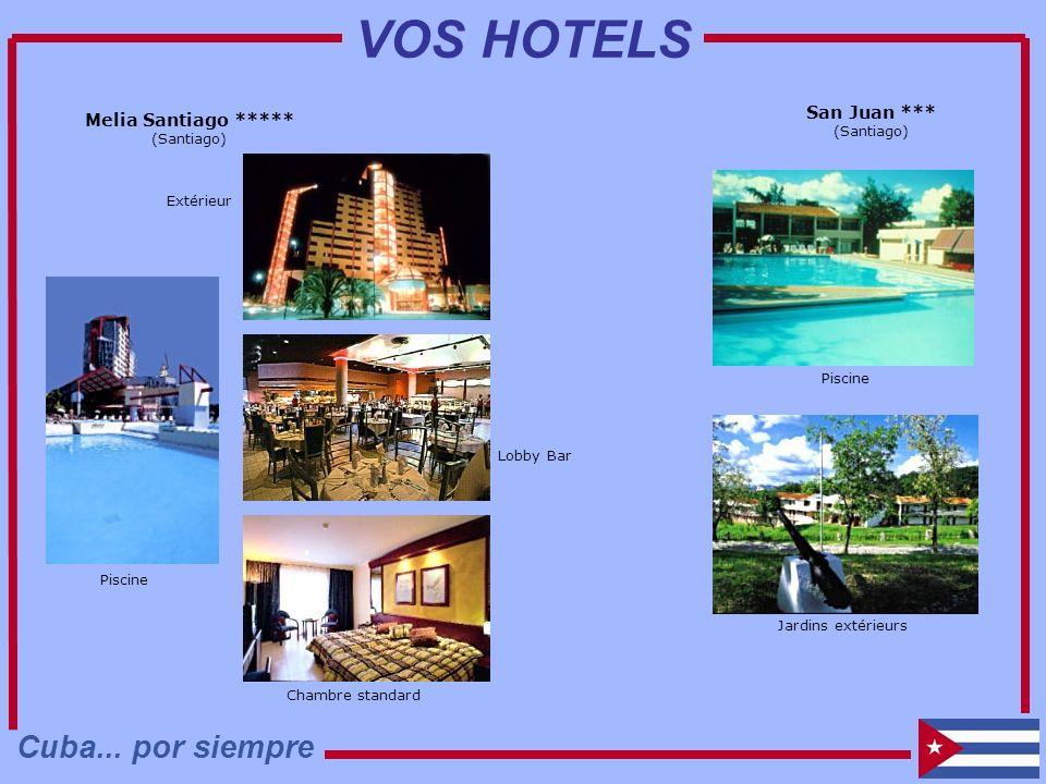VOS HOTELS Cuba... por siempre San Juan *** Melia Santiago *****