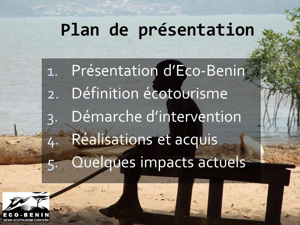 Plan de présentation Présentation d'Eco-Benin Définition écotourisme