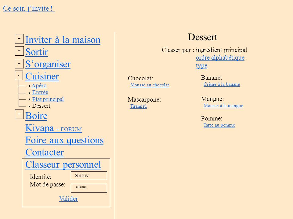 Dessert Inviter à la maison Sortir S'organiser Cuisiner Boire