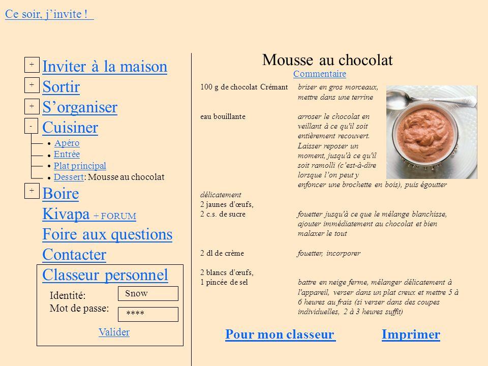 Mousse au chocolat Inviter à la maison Sortir S'organiser Cuisiner