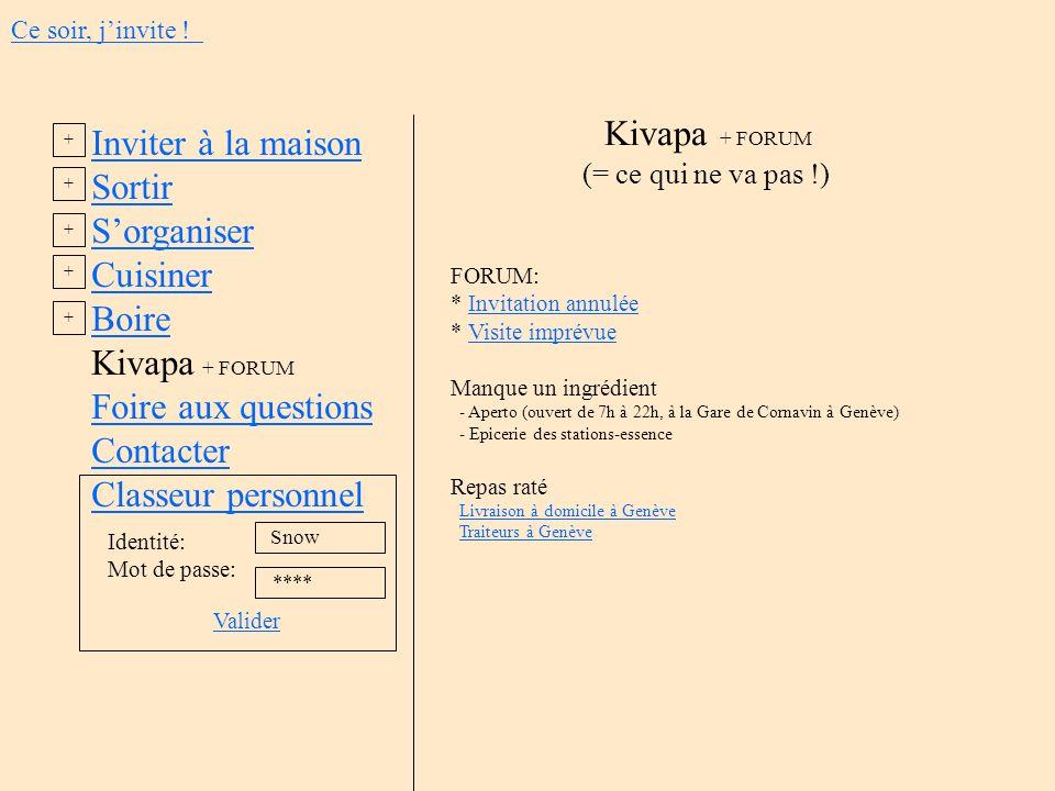 Kivapa + FORUM Inviter à la maison Sortir S'organiser Cuisiner Boire
