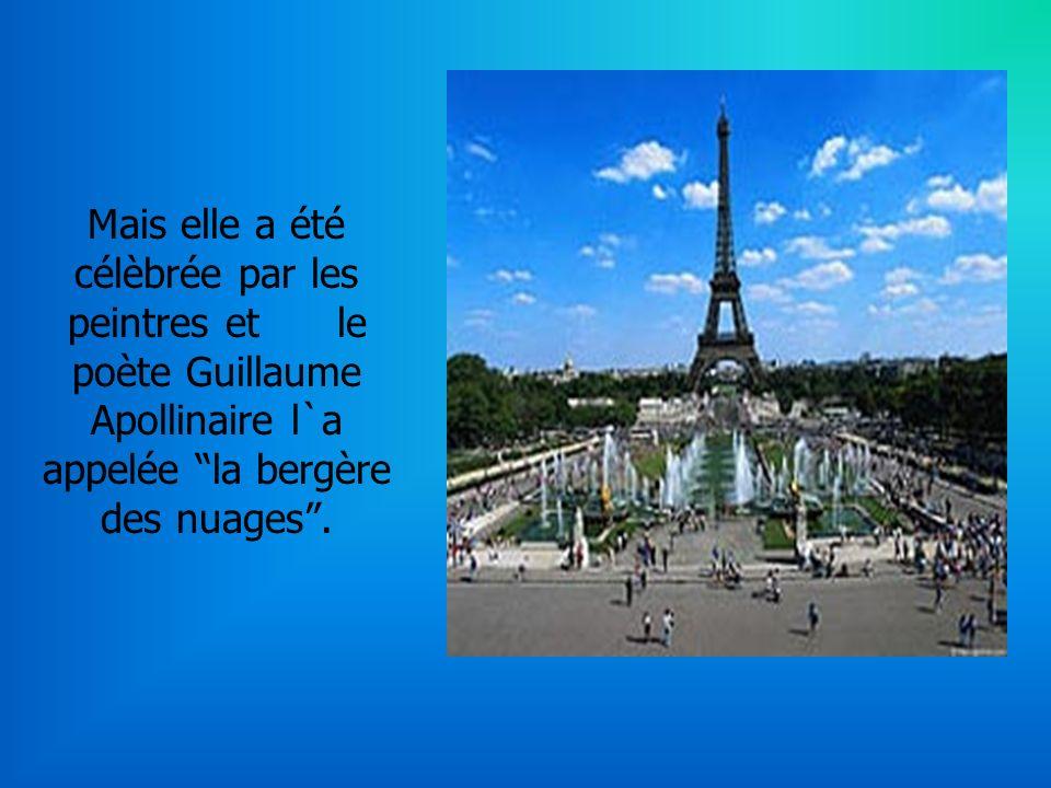 Mais elle a été célèbrée par les peintres et le poète Guillaume Apollinaire l`a appelée la bergère des nuages .