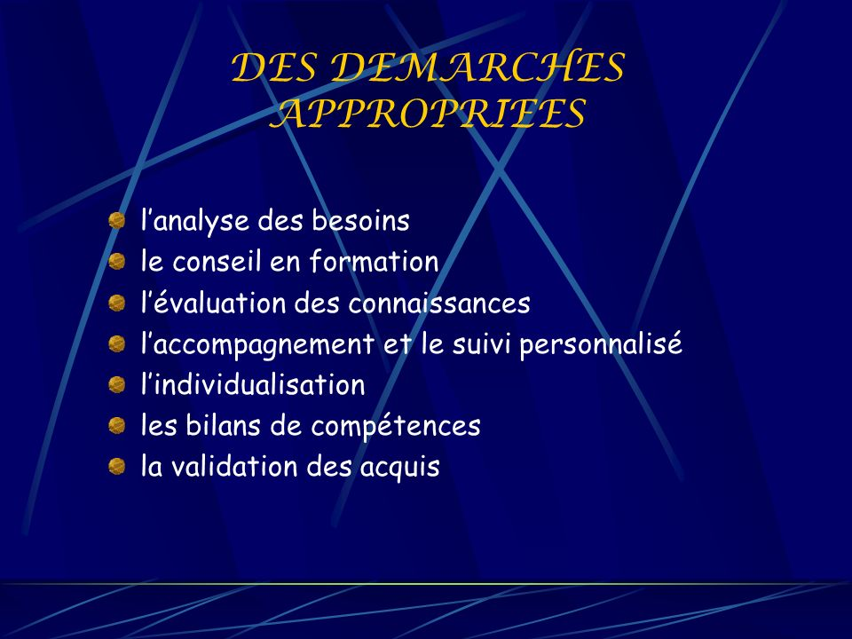 DES DEMARCHES APPROPRIEES