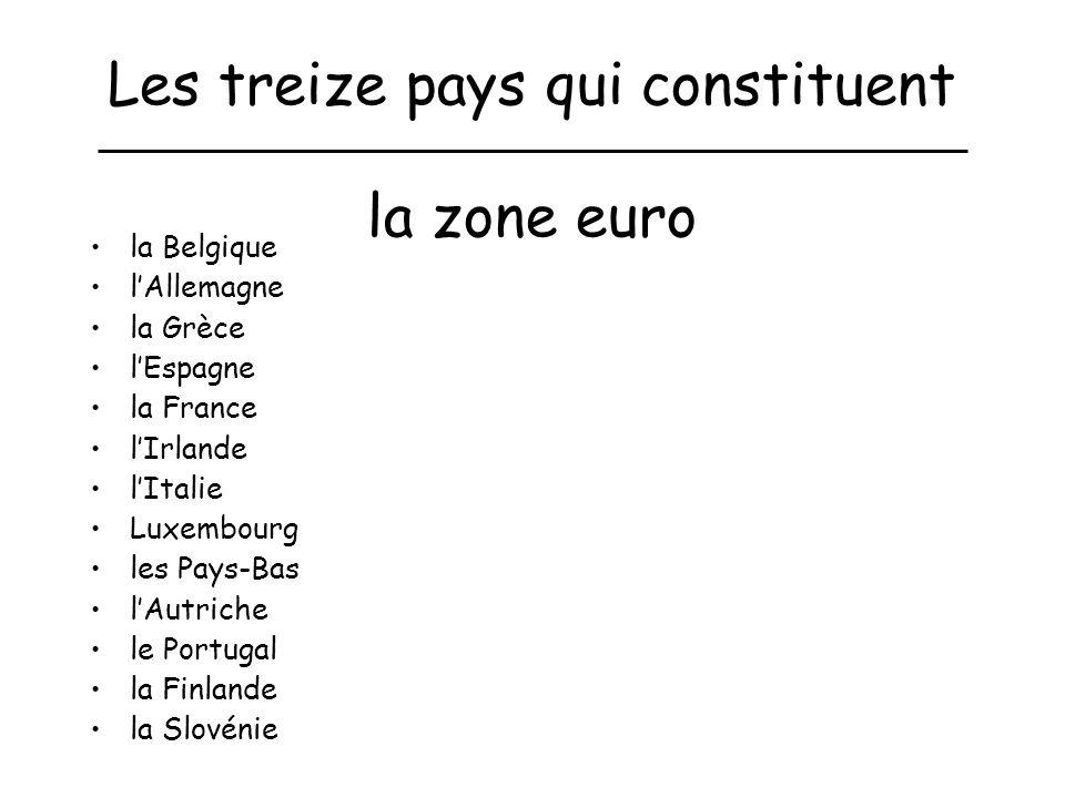 Les treize pays qui constituent la zone euro