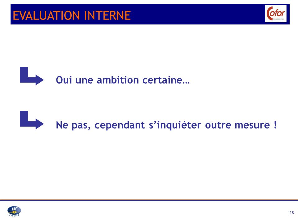 EVALUATION INTERNE Oui une ambition certaine…