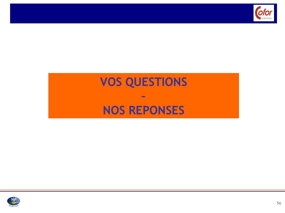VOS QUESTIONS – NOS REPONSES
