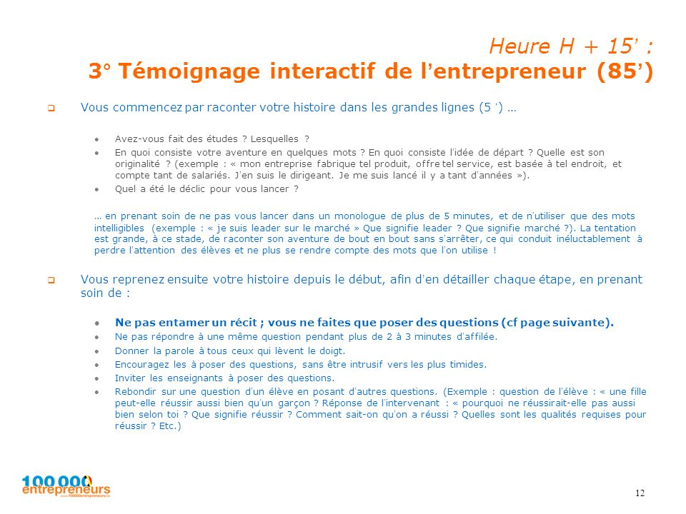 Heure H + 15' : 3° Témoignage interactif de l'entrepreneur (85')
