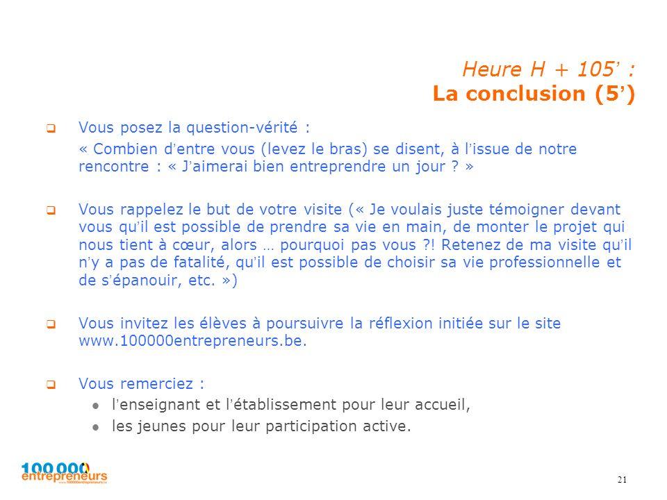 Heure H + 105' : La conclusion (5')