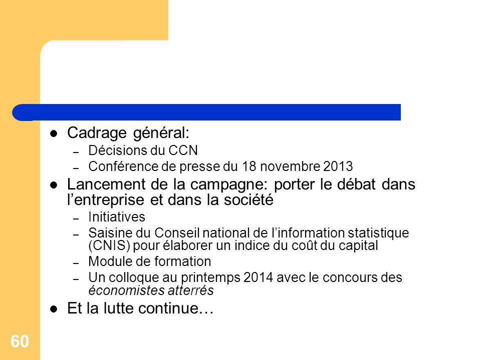 Cadrage général: Décisions du CCN. Conférence de presse du 18 novembre 2013.