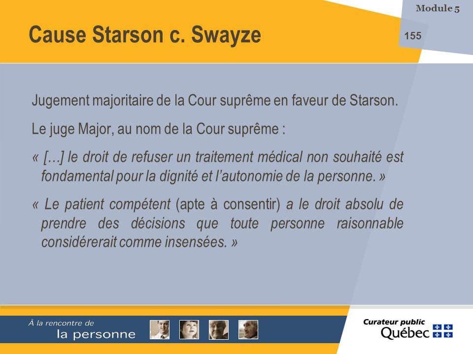 Module 5 Cause Starson c. Swayze. Jugement majoritaire de la Cour suprême en faveur de Starson. Le juge Major, au nom de la Cour suprême :