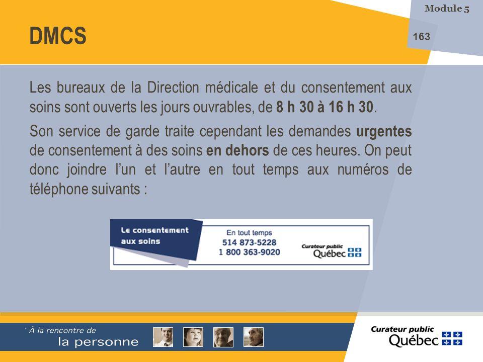 Module 5 DMCS. Les bureaux de la Direction médicale et du consentement aux soins sont ouverts les jours ouvrables, de 8 h 30 à 16 h 30.