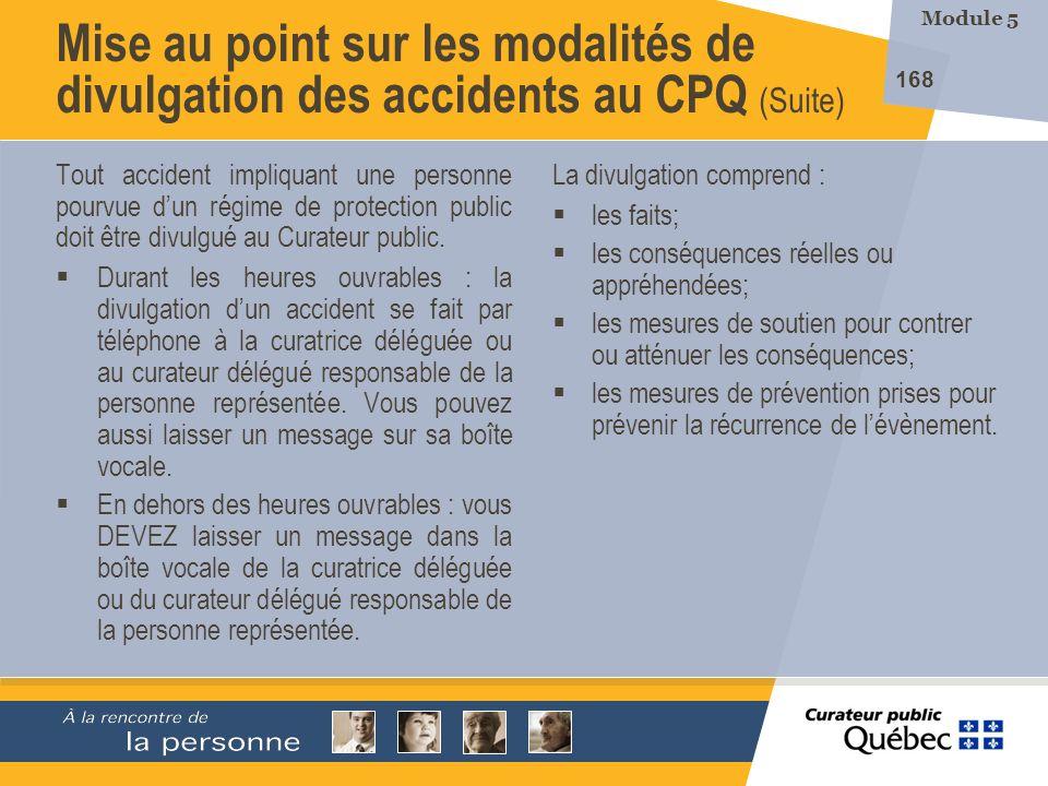 Module 5 Mise au point sur les modalités de divulgation des accidents au CPQ (Suite)
